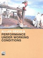 Allan Sekula. Performance under Working Conditions // Allan Sekula