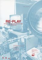 // RE-PLAY. Anfänge internationaler Medienkunst in Österreich