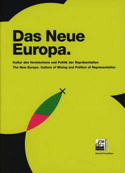 """The New Europe. Culture of Mixing and Politics of Representation"""