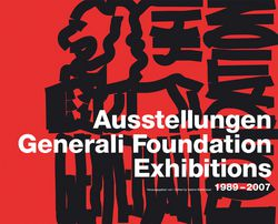 """Ausstellungen Generali Foundation Exhibitions 1989-2008"""