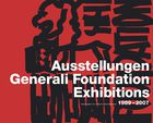 Ausstellungen Generali Foundation Exhibitions 1989-2008 // Ausstellungen Generali Foundation Exhibitions 1989-2008