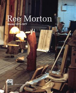 """Ree Morton. Works 1971 - 1977"""
