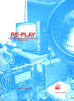 """RE-PLAY. Beginnings of International Media Art in Austria"""